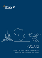 Fifth edition, July 2020: Russia and China in Africa: Development allies or geopolitical opportunists?